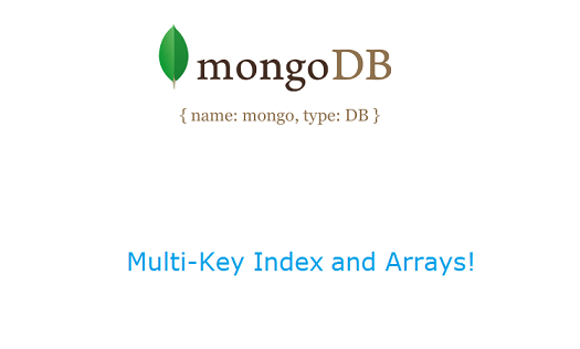 arrays multi key index mongodb Multi key Indexes and Arrays: MongoDB