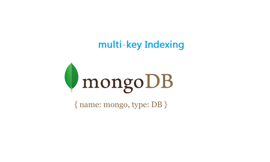 multi key index mongodb Multi key Index: MongoDB