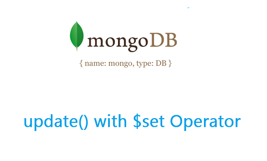 update with set operator mongodb Update with SET Operator: MongoDB